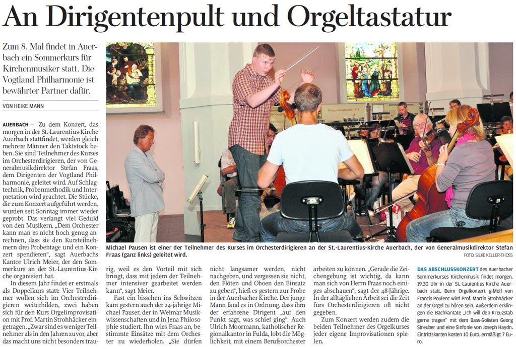 Artikel der Freien Presse Auerbach vom 30.08.2011. Mein zweiter Dirigierkurs mit der Vogtland Philharmonie Greiz/Reichenbach: Auf dem Pult lag hier Joseph Haydns 104. Sinfonie.